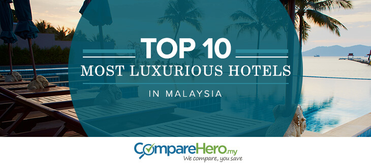 Top 10 Most Luxurious Hotels In Malaysia   CompareHero.my