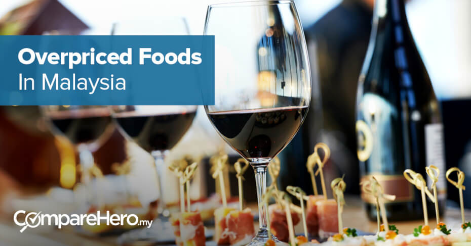 top ten overpriced foods in malaysia