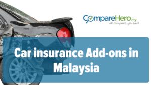 car insurance add ons malaysia