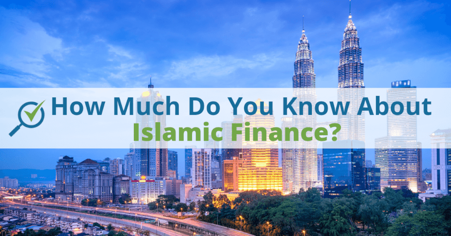 How Much Do You Know About Islamic Finance?